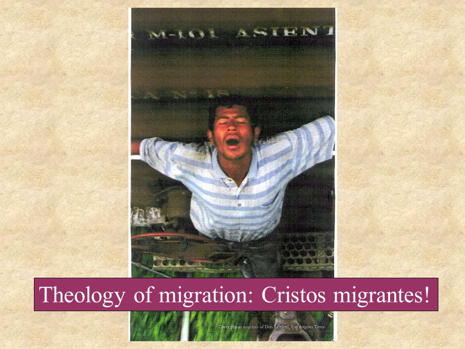Theology of migration: Cristos migrantes!
