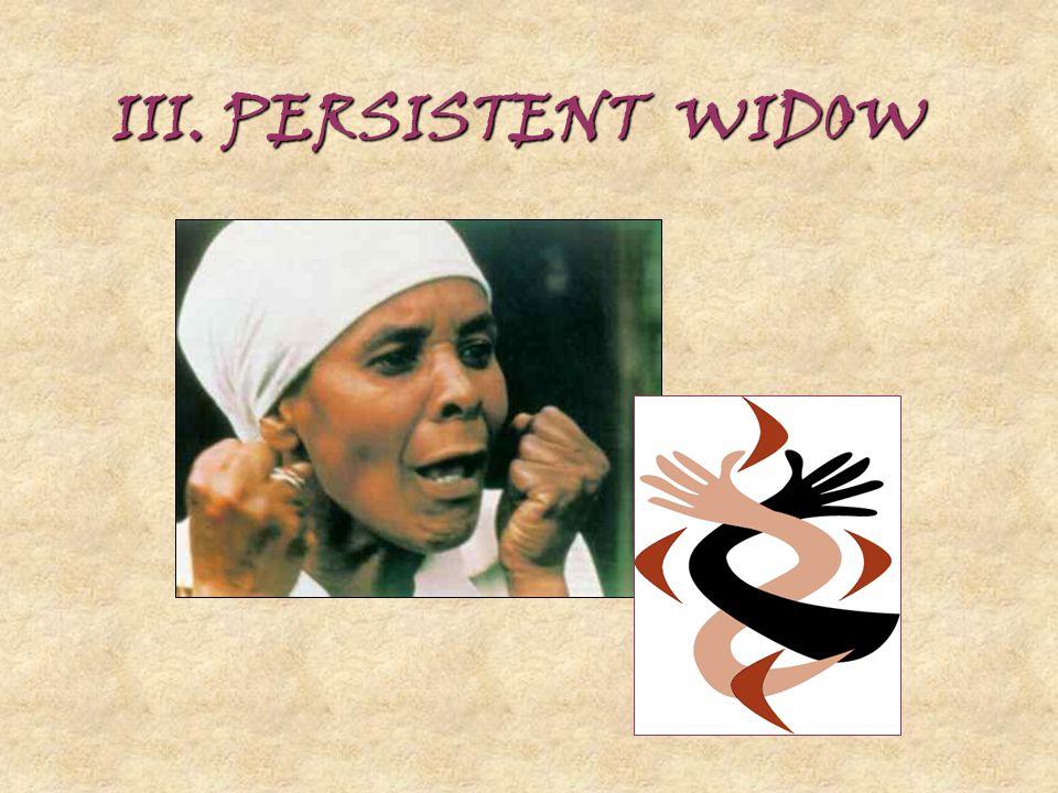 III. PERSISTENT WIDOW