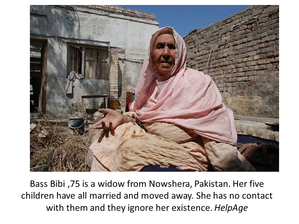 Bass Bibi,75 is a widow from Nowshera, Pakistan. Her five children have all married and moved away.