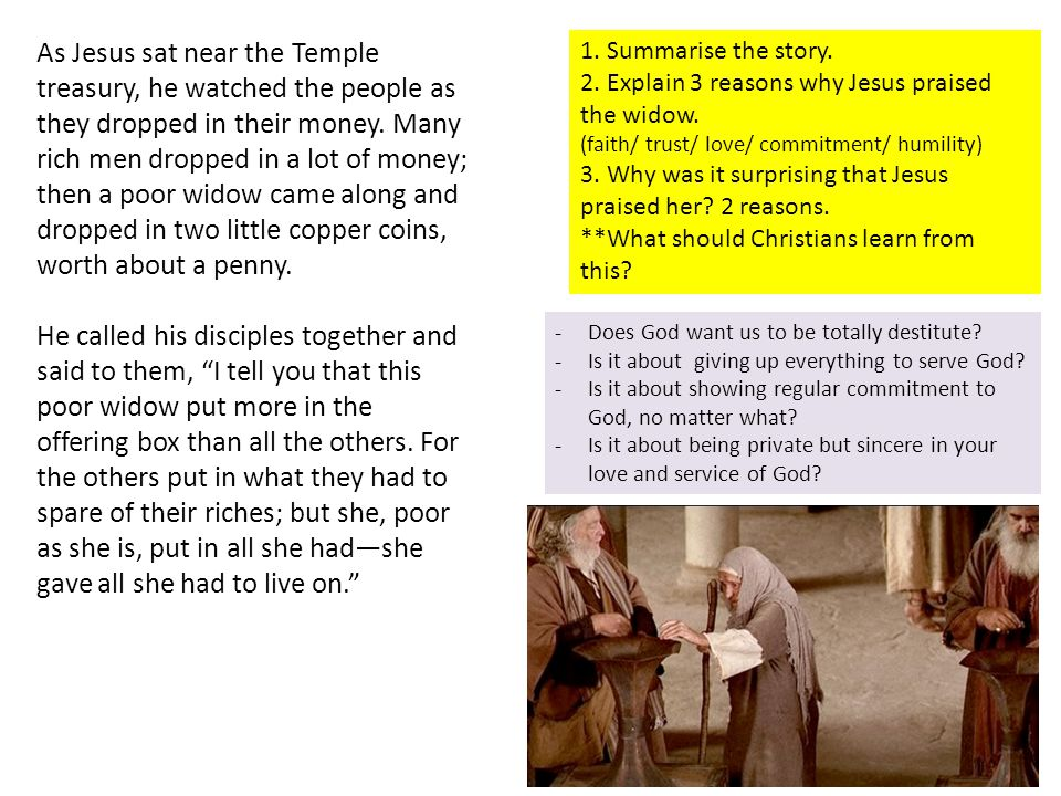 As Jesus sat near the Temple treasury, he watched the people as they dropped in their money.