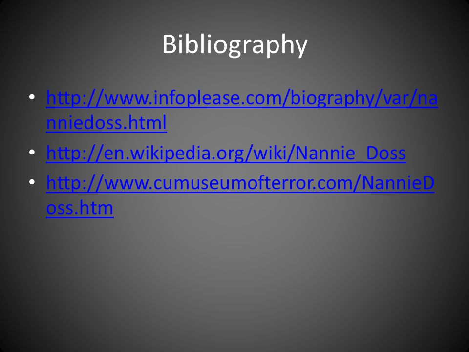 Bibliography http://www.infoplease.com/biography/var/na nniedoss.html http://www.infoplease.com/biography/var/na nniedoss.html http://en.wikipedia.org