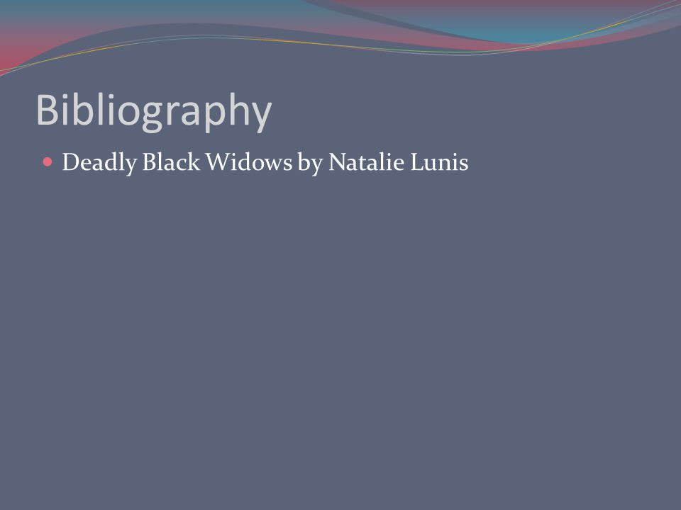 Bibliography Deadly Black Widows by Natalie Lunis