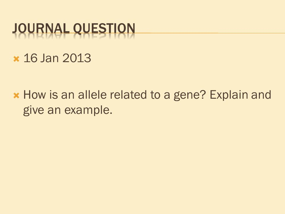  16 Jan 2013  How is an allele related to a gene Explain and give an example.