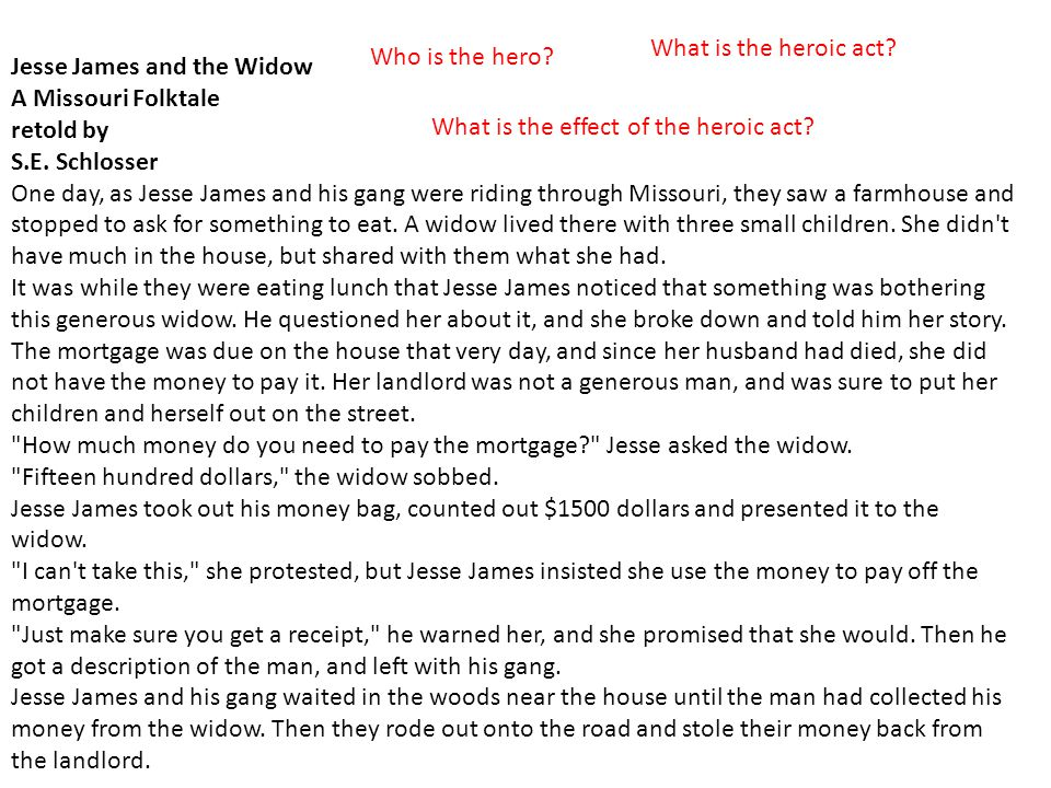 Jesse James and the Widow Who is the hero.What is the heroic act.