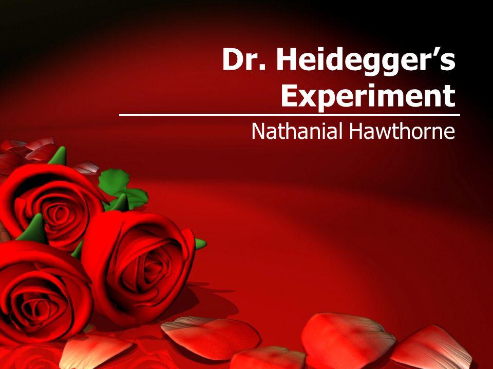 Dr. Heidegger's Experiment Nathanial Hawthorne