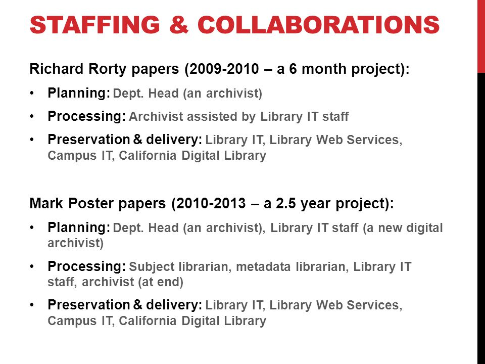 STAFFING & COLLABORATIONS Richard Rorty papers (2009-2010 – a 6 month project): Planning: Dept.