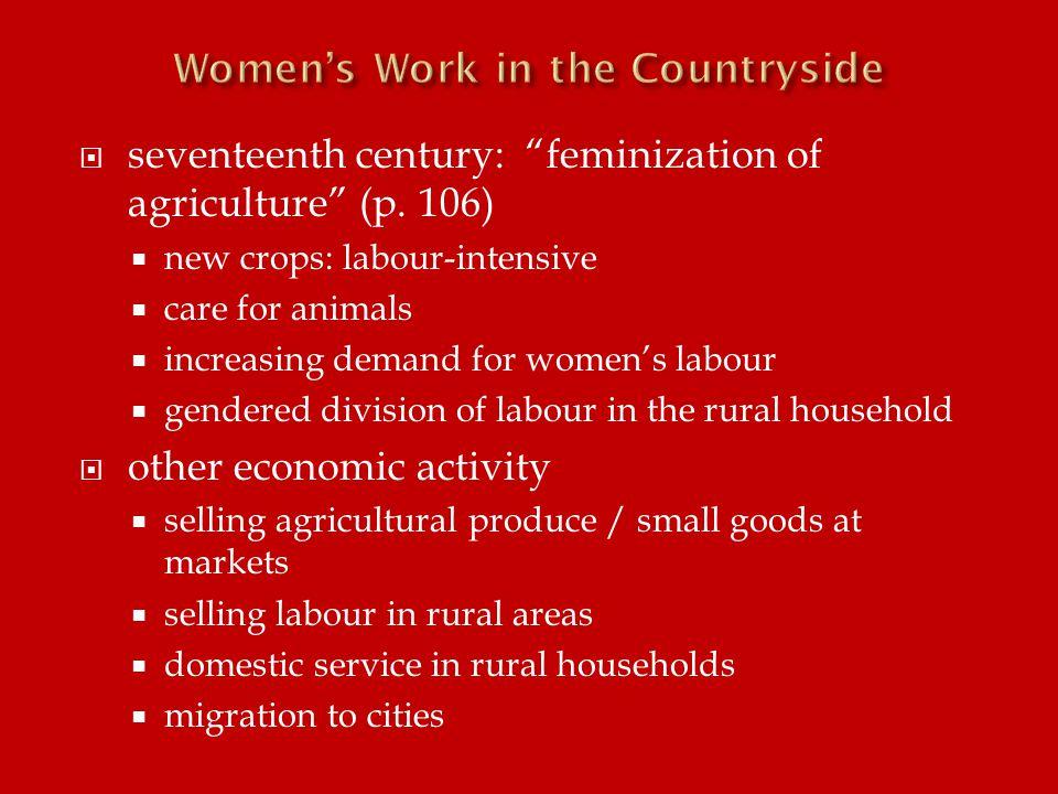  seventeenth century: feminization of agriculture (p.