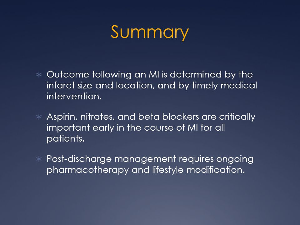 Summary  Outcome following an MI is determined by the infarct size and location, and by timely medical intervention.