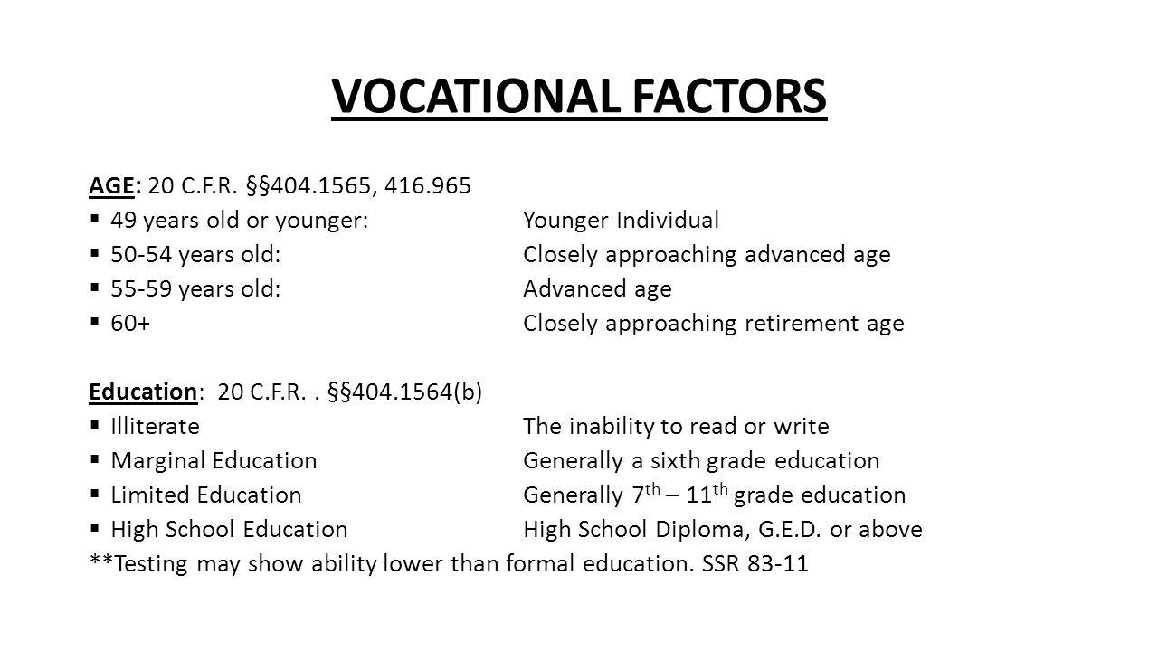 VOCATIONAL FACTORS AGE: 20 C.F.R.