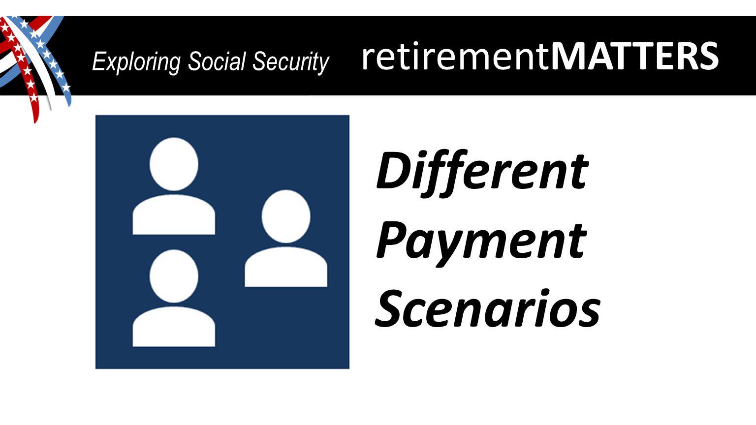 retirementMATTERS Exploring Social Security Different Payment Scenarios