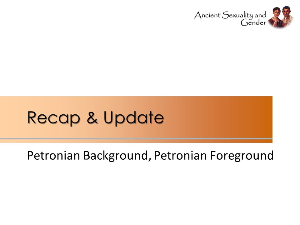 Recap & Update Petronian Background, Petronian Foreground