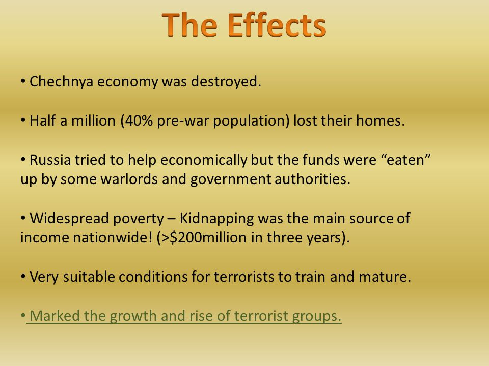 Chechnya economy was destroyed. Half a million (40% pre-war population) lost their homes.