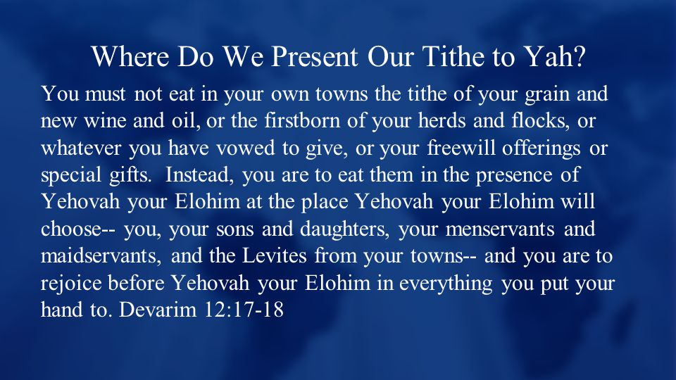 Where Do We Present Our Tithe to Yah.
