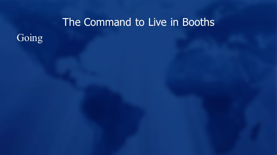 The Command to Live in Booths Going