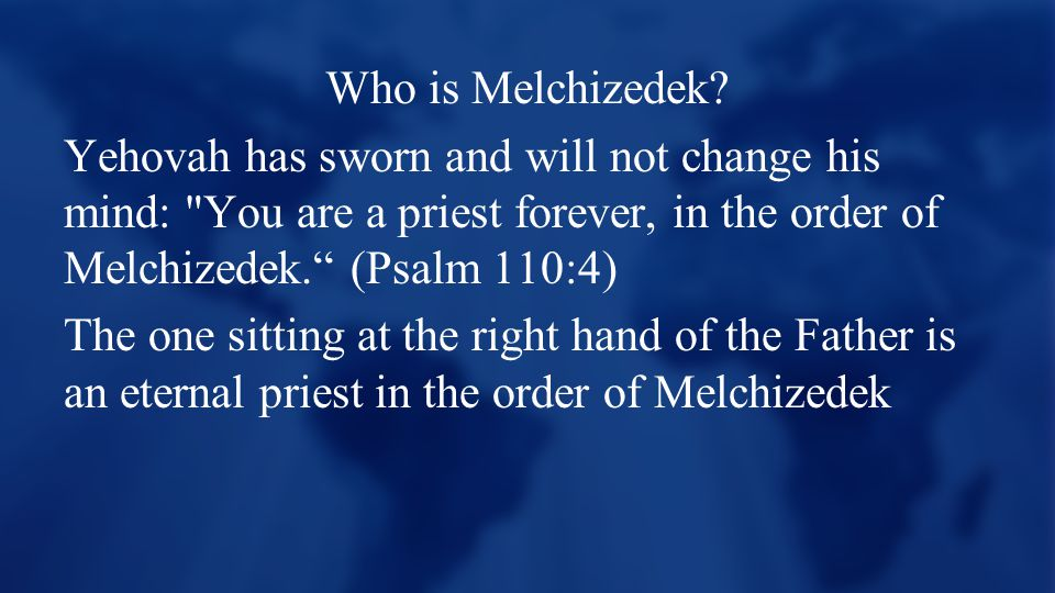 Who is Melchizedek.
