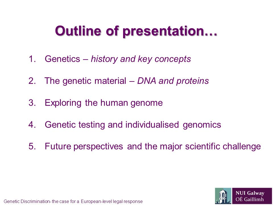 Outline of presentation… 1. Genetics – history and key concepts 2.
