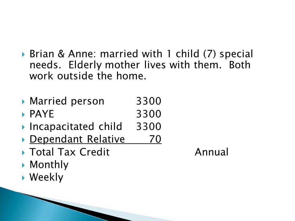  Brian & Anne: married with 1 child (7) special needs.