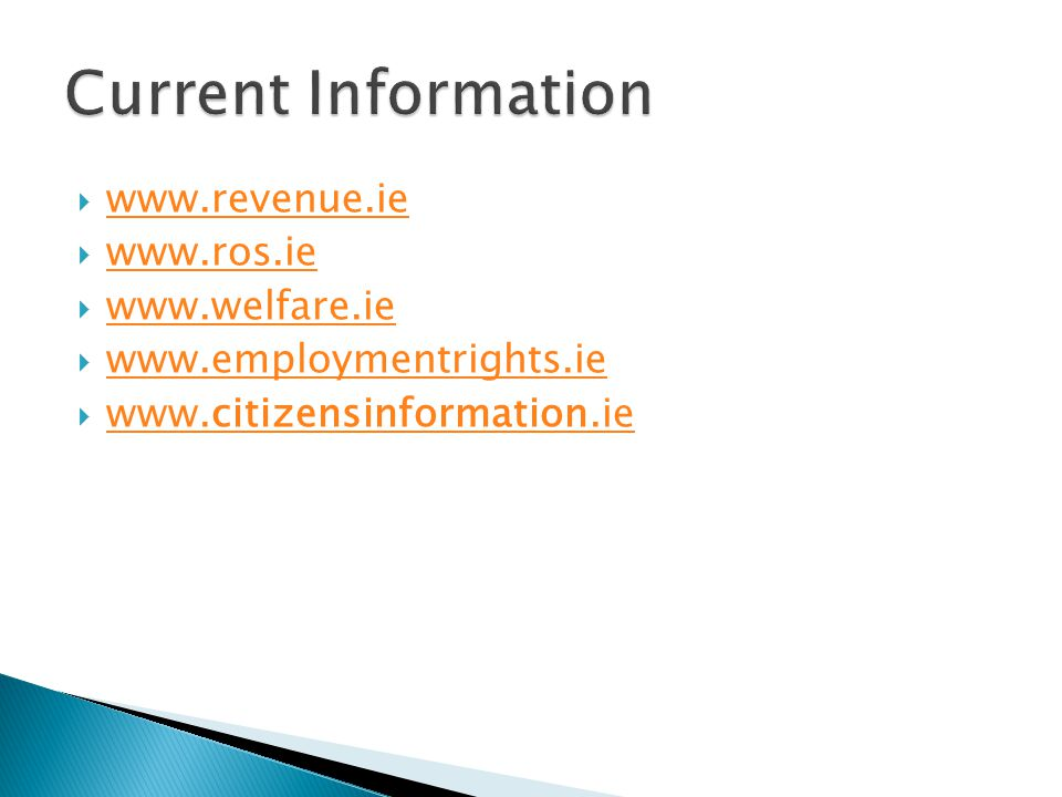  www.revenue.ie www.revenue.ie  www.ros.ie www.ros.ie  www.welfare.ie www.welfare.ie  www.employmentrights.ie www.employmentrights.ie  www.citizensinformation.ie www.citizensinformation.ie