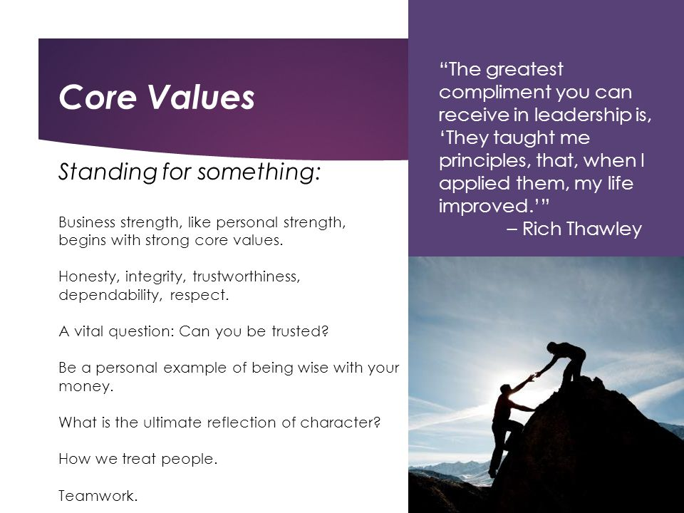 Standing for something: Business strength, like personal strength, begins with strong core values.