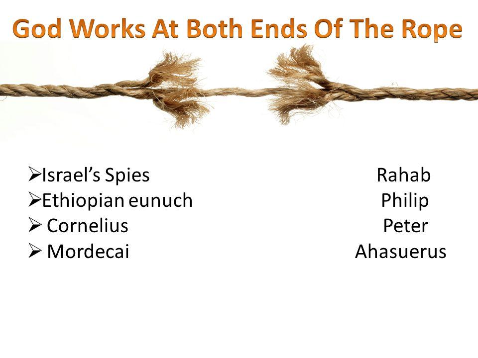  Israel's Spies Rahab  Ethiopian eunuch Philip  Cornelius Peter  Mordecai Ahasuerus