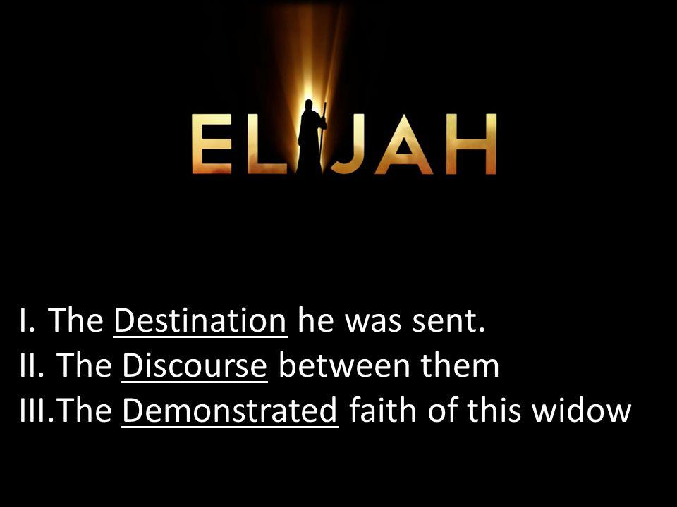 Destination I.The Destination he was sent. Discourse II.