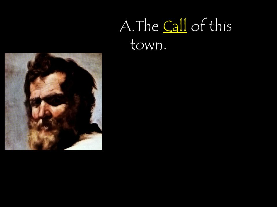 A.The Call of this town.