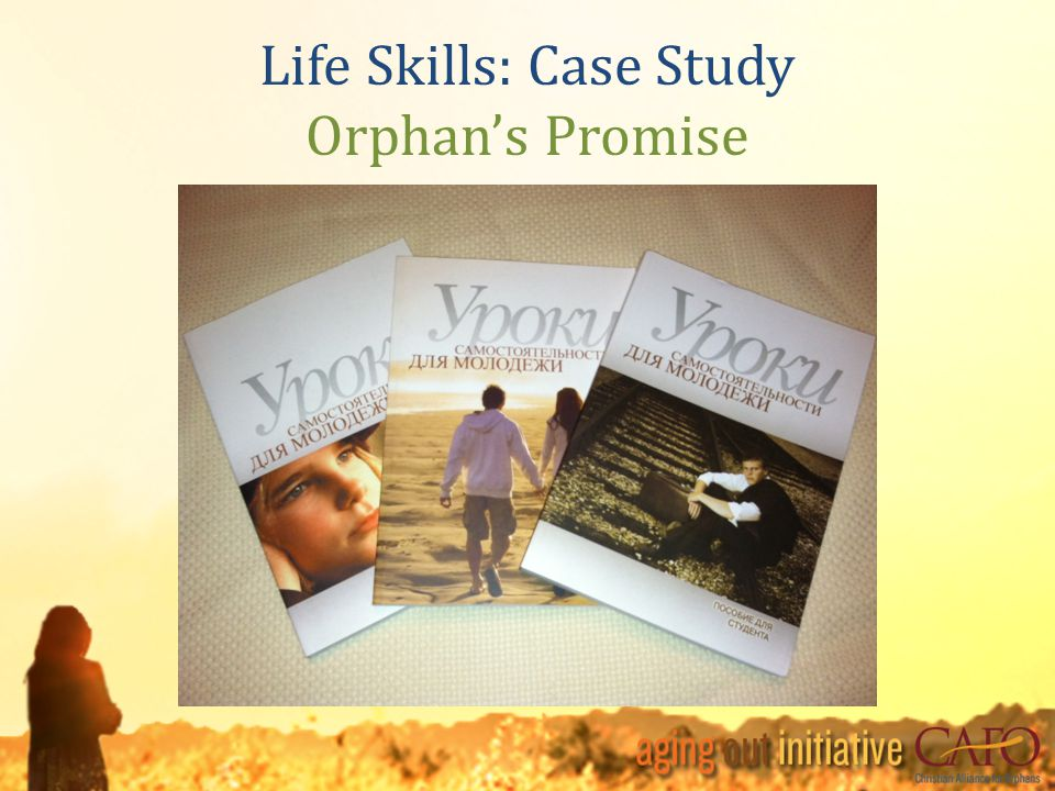 Life Skills: Case Study Orphan's Promise
