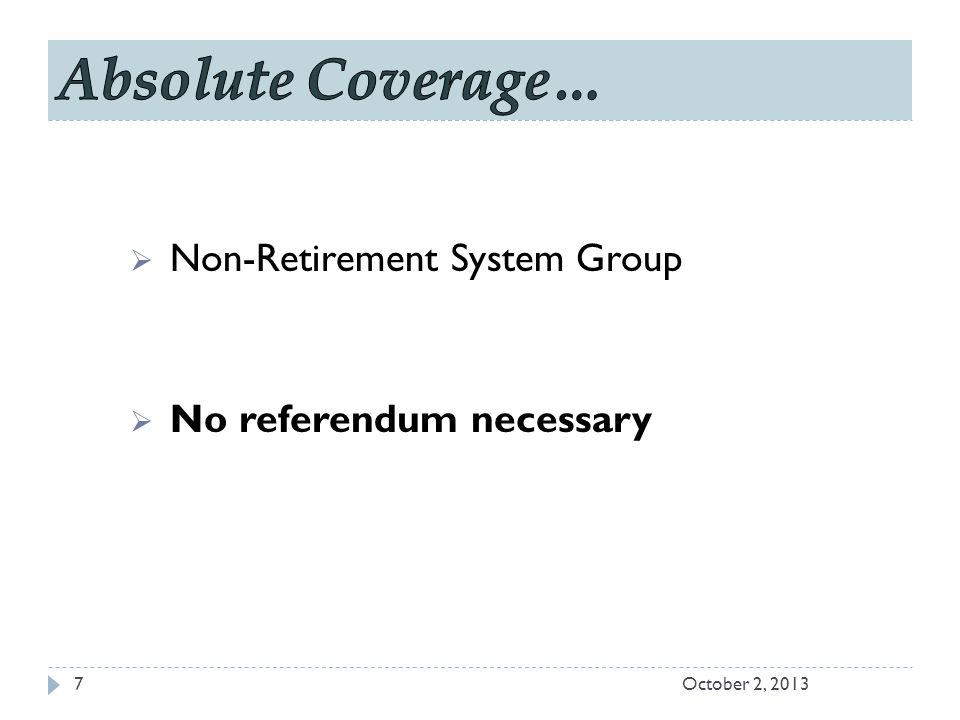 7  Non-Retirement System Group  No referendum necessary