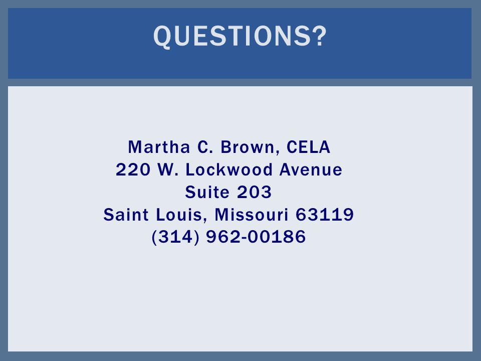 Martha C. Brown, CELA 220 W.