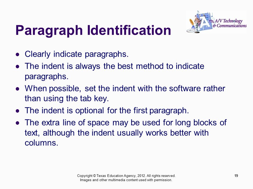 19 Paragraph Identification Clearly indicate paragraphs.