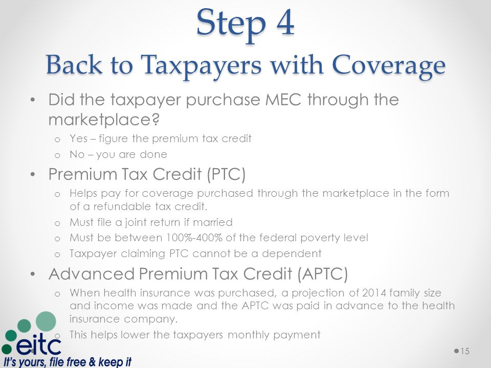 Step 4 Back to Taxpayers with Coverage Did the taxpayer purchase MEC through the marketplace.