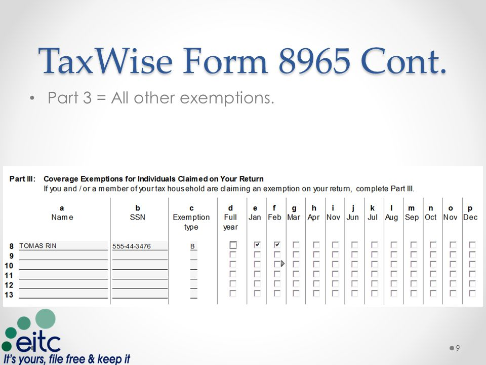TaxWise Form 8965 Cont. Part 3 = All other exemptions. 9