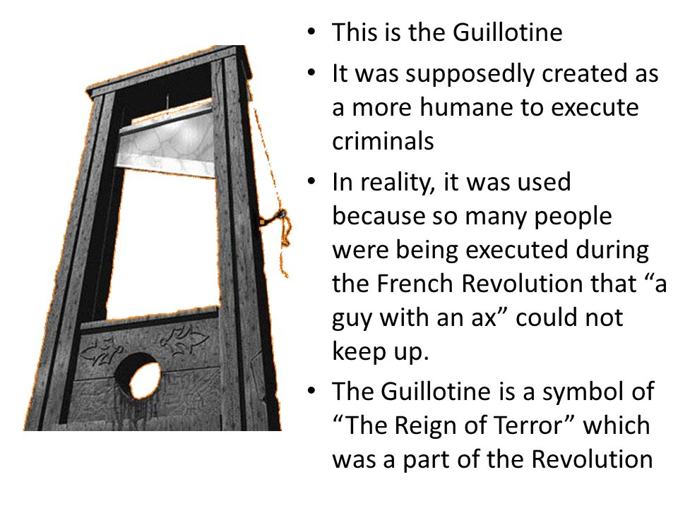 This is the Guillotine It was supposedly created as a more humane to execute criminals In reality, it was used because so many people were being executed during the French Revolution that a guy with an ax could not keep up.