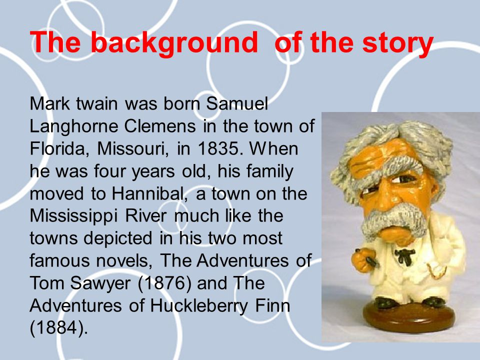 Mark twain was born Samuel Langhorne Clemens in the town of Florida, Missouri, in 1835.