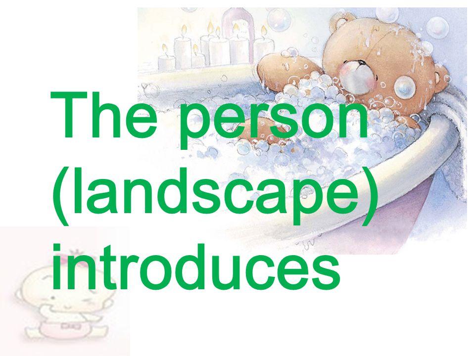 The person (landscape) introduces
