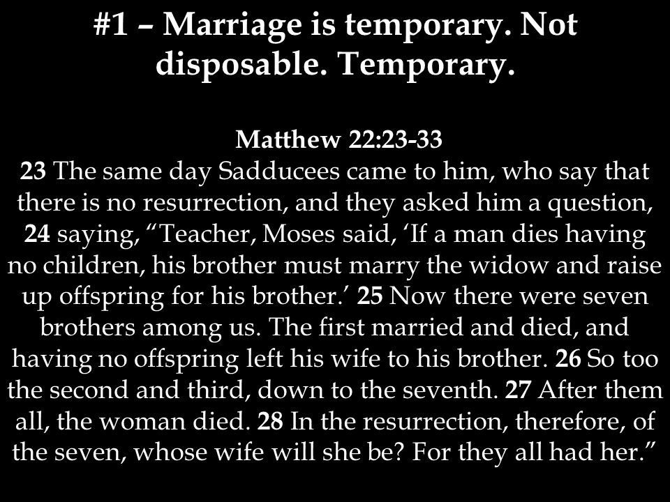 #1 – Marriage is temporary. Not disposable. Temporary.