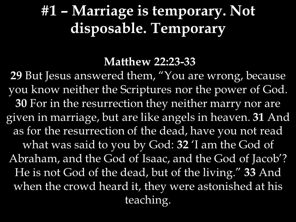 #1 – Marriage is temporary.Not disposable.