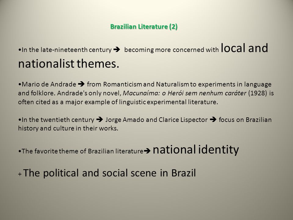 Brazilian Literature (3) Brazilian Literature (3) Modernist writing  President Vargas s call to Brazilian intellectuals to integrate and address issues of everyday reality in their works and thus participate actively in the act of nation-building.