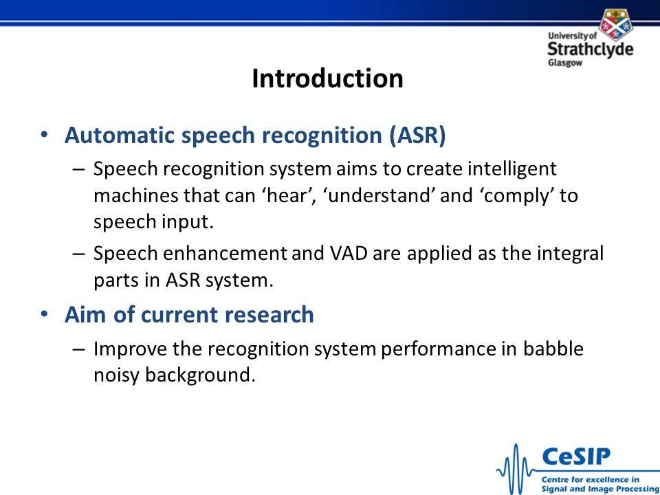 Introduction Speech Enhancement – Improved Minima Controlled Recursive Averaging (IMCRA) Robust Voice Activity Detection (VAD) – 1-D Local Binary Patt