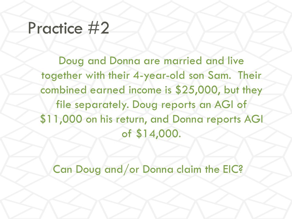 Practice #2 Doug and Donna are married and live together with their 4-year-old son Sam.