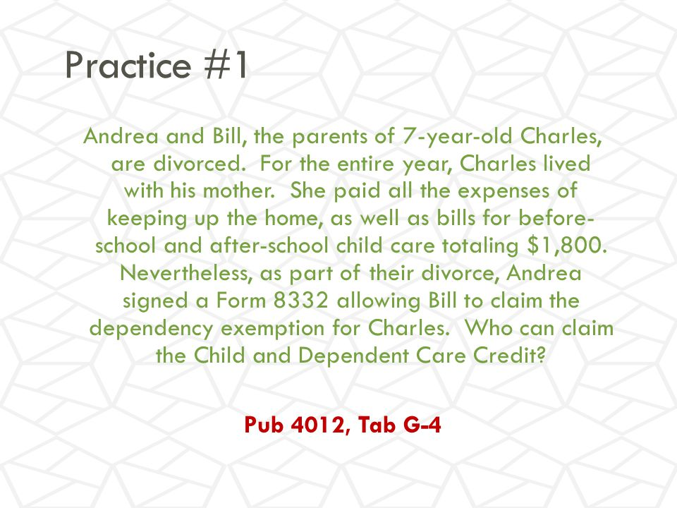 Practice #1 Andrea and Bill, the parents of 7-year-old Charles, are divorced.