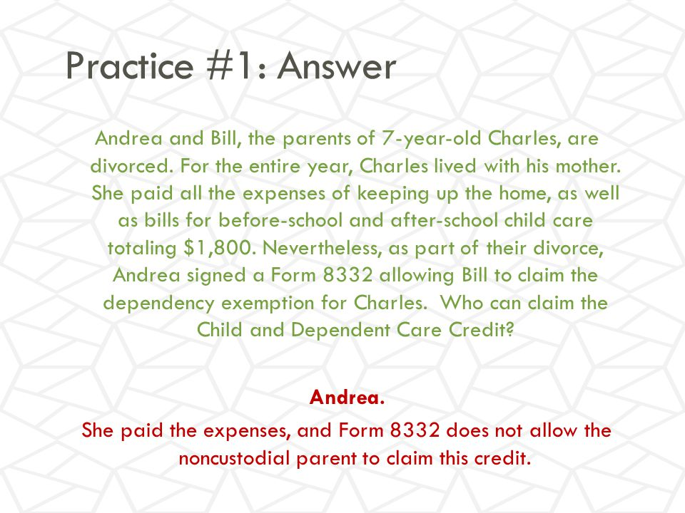 Practice #1: Answer Andrea and Bill, the parents of 7-year-old Charles, are divorced.
