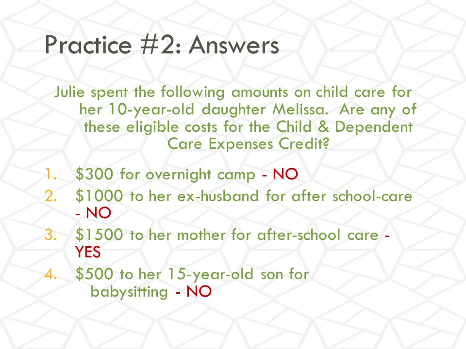 Practice #2: Answers Julie spent the following amounts on child care for her 10-year-old daughter Melissa.