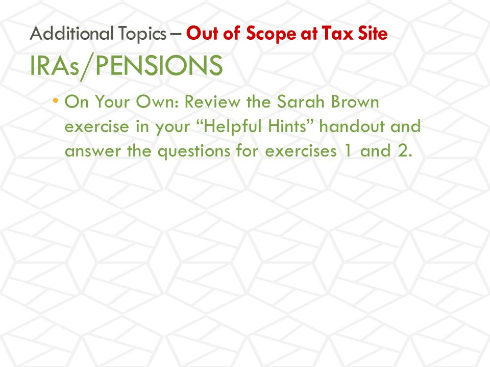 On Your Own: Review the Sarah Brown exercise in your Helpful Hints handout and answer the questions for exercises 1 and 2.