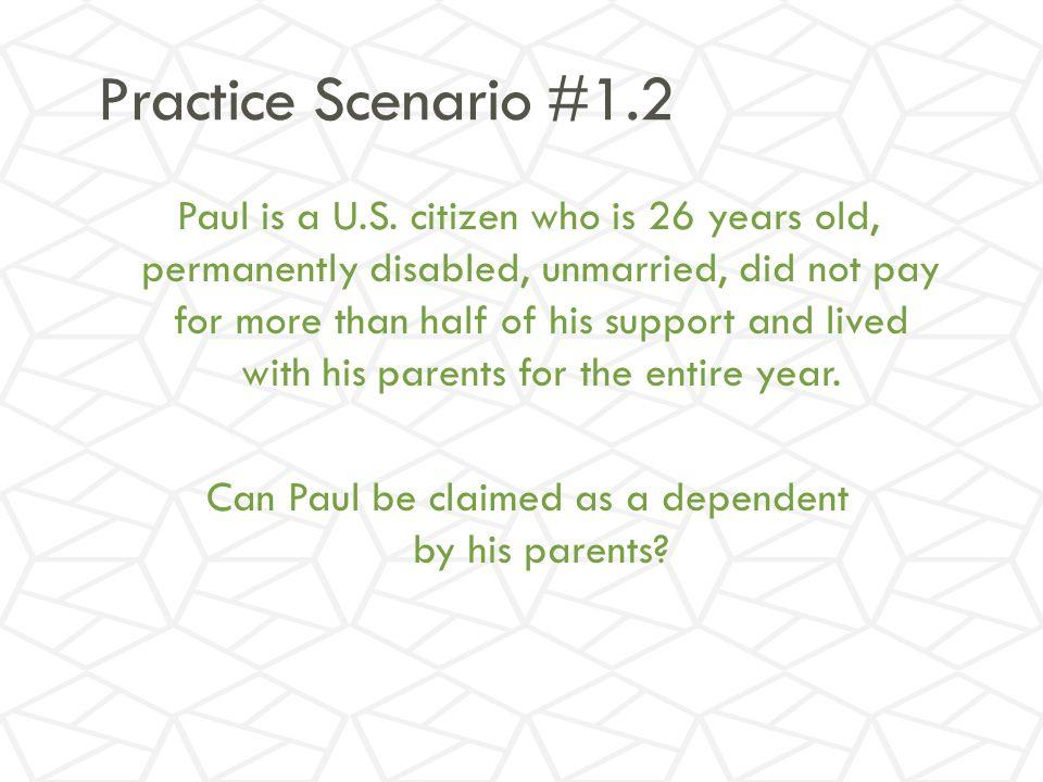 Practice Scenario #1.2 Paul is a U.S.