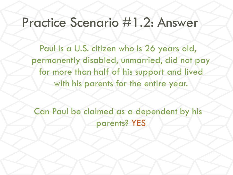 Practice Scenario #1.2: Answer Paul is a U.S.