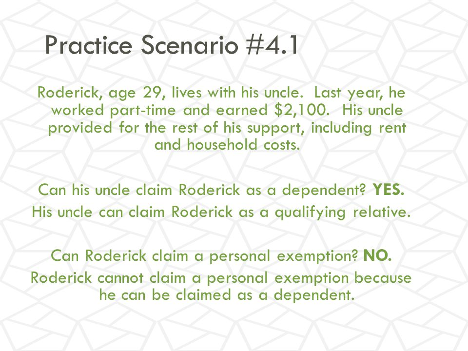 Practice Scenario #4.1 Roderick, age 29, lives with his uncle.