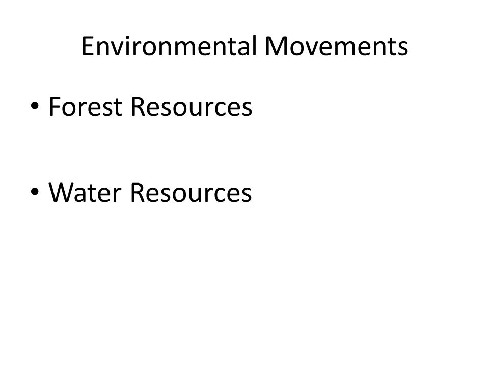Environmental Movements Forest Resources Water Resources