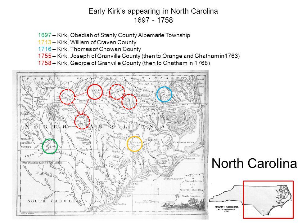North Carolina 1763 1763 – Joseph Kirk listed in Chatham County, NC.
