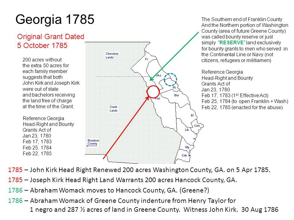 Georgia 1787 1787 – Aug 6, John Kirk Head Right Land 250 acres Washington County, GA.
